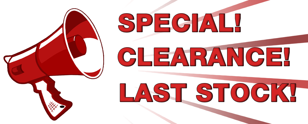 Special! Clearance! Last Stock!